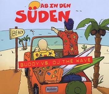Ab In Den Süden Buddy Vsdj The Wave Amazonde Musik