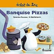Banquise Pizzas: une histoire pour lecteurs débutants (5-8 ans) (Eclats de Lire t. 7) (French Edition)