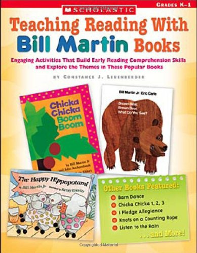 Teaching Reading With Bill Martin Books: Engaging Activities that Build Early Reading Comprehension Skills and Explore t