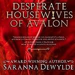 Desperate Housewives of Avalon | Saranna DeWylde