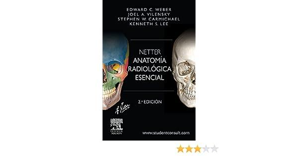 Netter. Anatomía radiológica esencial + StudentConsult eBook: Edward ...