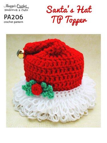 Crochet Pattern Santa Hat Toilet Tissue Topper Pa206 R Kindle