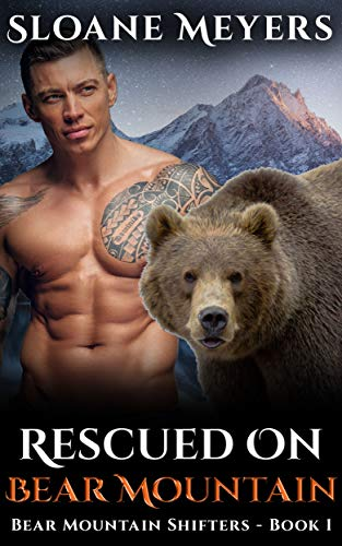 Rescued on Bear Mountain: A Paranormal Bear Shifter Romance (Bear Mountain Shifters Book 1) by [Meyers, Sloane]