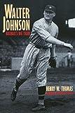 Walter Johnson: Baseball's Big Train