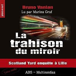La trahison du miroir : Scotland Yard enquête à Lille