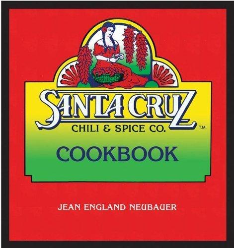Santa Cruz Chili & Spice Ckbk by Neubauer, Jean England [Rio Nuevo, 2005] (Paperback) [Paperback]