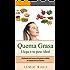 Quema Grasa - Llega a tu peso ideal: Deshazte del exceso de grasa y obtén el cuerpo de tus sueños