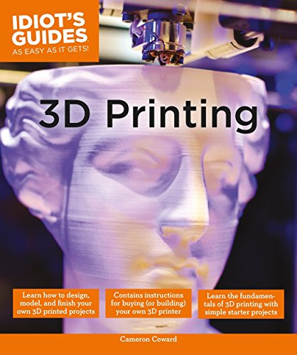 3D Printing (Idiot's Guides) (Art And Craft Of Problem Solving Solutions)