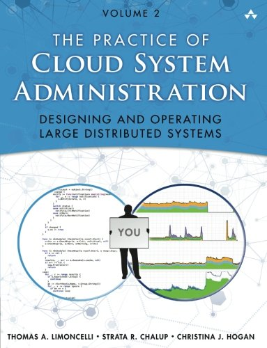 The Practice of Cloud System Administration: DevOps and SRE Practices for Web Services, Volume 2 (Best Business Networking Sites)