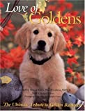 Love of Goldens: The Ultimate Tribute to Golden Retrievers (Petlife Library)