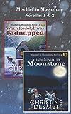 Mischief in Moonstone Novellas 1 and 2