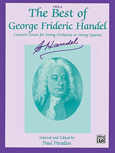 The Best of George Frideric Handel (Concerti Grossi for String Orchestra or String Quartet): Viola