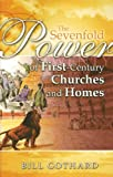 The Sevenfold Power of First-Century Churches and Homes, Bill Gothard, 0916888185