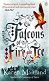 Front cover for the book The Falcons of Fire and Ice by Karen Maitland