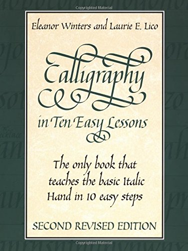 Calligraphy in Ten Easy Lessons (Lettering, Calligraphy, (Calligraphy Lessons)