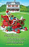 Mistletoe, Merriment, and Murder (An Ellie Avery Mystery Book 7)