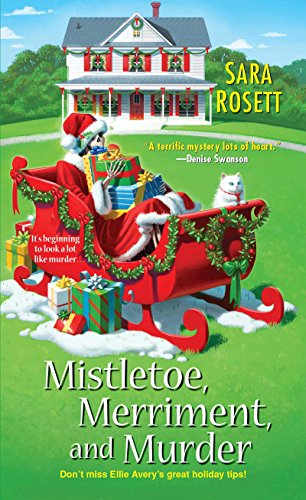 Mistletoe, Merriment, and Murder (An Ellie Avery Mystery Book 7) by [Rosett, Sara]