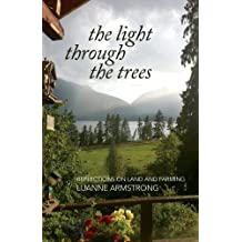 The Light Through the Trees: Reflections on Land and Farming