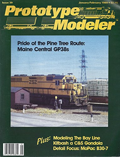 Prototype Modeler : Missouri Pacific B30-7s; Modeling the Bay Line Part 1; Pride of the Pine Tree Route - Maine Central GP38s; Kitbash a Colorado & Southern Gondola; Mississippi Central PS1 Boxcars; Accurae 6000 Gallon Tank Cars