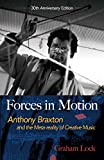Forces in Motion: Anthony Braxton and the