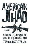 American Jihad, Thomas Haluszczak, 1475904533