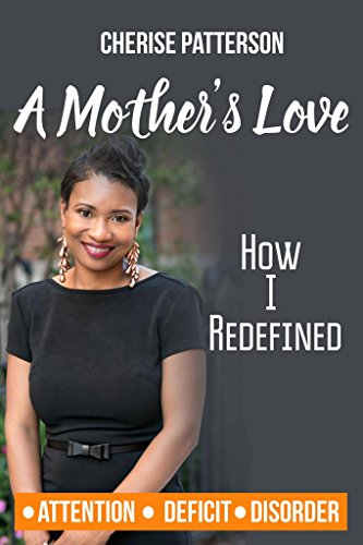 A Mother's Love: How I Redefined Attention Deficit Disorder