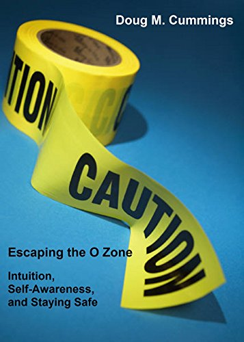 (Escaping the O Zone: Intuition, Situational Awareness and Staying Safe)