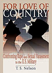 For Love of Country: Confronting Rape and Sexual Harassment in the U.S. Military