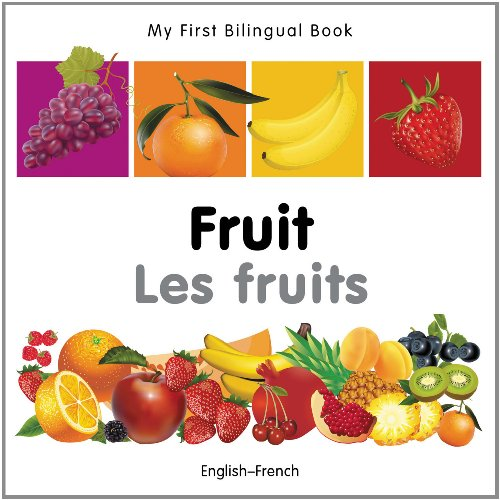 My First Bilingual Book–Fruit (English–French) (French and English Edition) ()