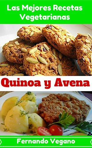 Quinoa y Avena (Spanish Edition) by [Vegano, Fernando]