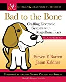 Bad to the Bone: Crafting Electronic Systems with