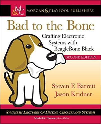 Bad to the Bone - Crafting Electronics Systems with BeagleBone Black, Second Edition