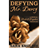 Defying Mr. Darcy: A Pride and Prejudice Intimate Novella (Master Darcy Book 2)