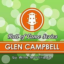Glen Campbell Radio/TV Program Auteur(s) : Wink Martindale Narrateur(s) : Wink Martindale