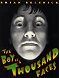 The Boy of a Thousand Faces, Brian Selznick, 0613441915
