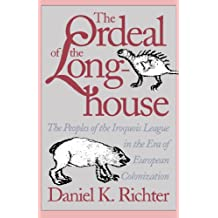 Ordeal of the Longhouse: The Peoples of the Iroquois League in the Era of European Colonization