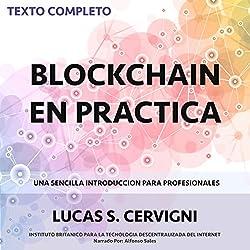 El Blockchain en la Práctica [Blockchain in Practice]