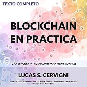 El Blockchain en la Práctica [Blockchain in Practice] Audiobook