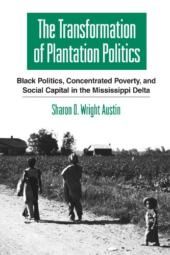 Search : The Transformation of Plantation Politics: Black Politics, Concentrated Poverty, and Social Capital in the Mississippi Delta (SUNY series in African American Studies)