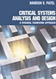 Critical Systems Analysis and Design: A Personal Framework Approach, Nandish Patel, 041533215X