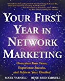 Your First Year in Network Marketing: Overcome Your Fears, Experience Success, and Achieve Your Dreams! by Mark Yarnell (Jan 7 1998)