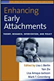 Enhancing Early Attachments: Theory, Research, Intervention, and Policy (The Duke Series in Child Development and Public Policy)