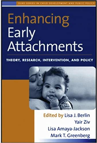 Enhancing early attachments theory research intervention and enhancing early attachments theory research intervention and policy the duke series in child development and public policy 1st edition fandeluxe Image collections