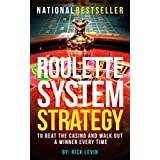 Roulette System Strategy: To Beat the Casino and Walk Out a Winner Every Time