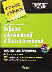 Concours Adjoint administratif d'Etat et territorial - Toutes les épreuves - Catégorie C - Concours 2014-2015 - 100 % Efficace - Le Tout-en-un