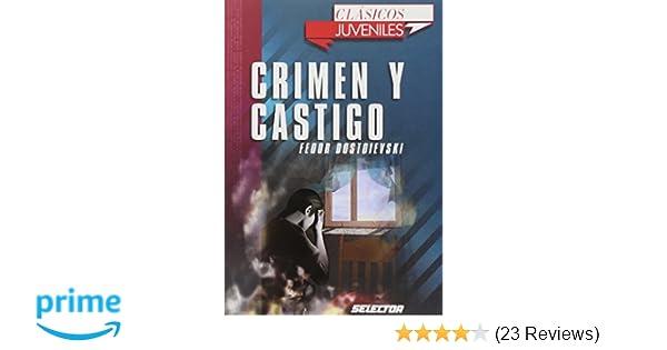 Crimen y castigo (Clasicos juveniles) (Spanish Edition): Fedor Dostoievski: 9789706437877: Amazon.com: Books