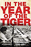 In the Year of the Tiger: The War for Cochinchina, 1945–1951 (Campaigns and Commanders Series Book 62) (English Edition)