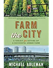 Farm The City: A Toolkit for Setting Up a Successful Urban Farm