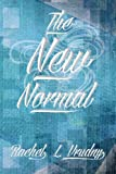 The New Normal, Rachel L. Vrudny, 1493103180