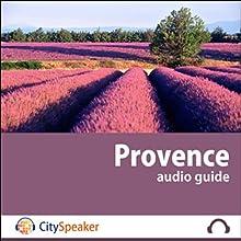 Provence (Audio Guide CitySpeaker) | Livre audio Auteur(s) : Marlène Duroux, Olivier Maisonneuve Narrateur(s) : Marlène Duroux